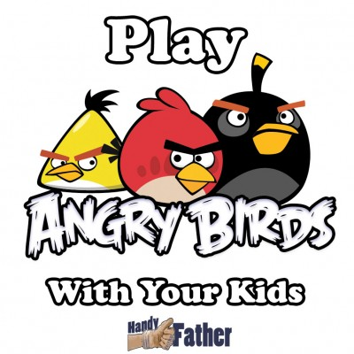 Play Angry Birds With Your Kids