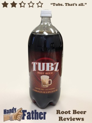 Tubz root beer review by handy father